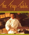 The Figs Table: More Than 100 Recipes for Pizzas, Pastas, Salads, and Desserts - Todd English, Sally Sampson