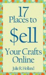 17 Places to Sell Your Crafts Online - Julie Holland