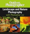 Outdoor Photographer's Landscape and Nature Photography with Photoshop Cs2 - Rob Sheppard