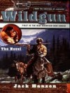 Wildgun 01: The Novel - Jack Hanson