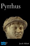 Pyrrhus - Jacob Abbott