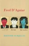 British Subjects - Fred D'Aguiar