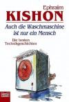 Auch die Waschmaschine ist nur ein Mensch : d. besten Technikgeschichten - Ephraim Kishon