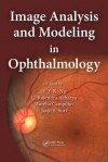 Image Analysis and Modeling in Ophthalmology - E.Y.K. Ng, U. Rajendra Acharya, Jasjit S Suri, Aurélio Campilho