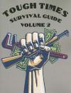 Tough Times Survival Guide Volume 2 - Paladin Press