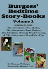 Burgess' Bedtime Story-Books, Vol. 2: The Adventures of Mr. Mocker, Jerry Muskrat, Danny Meadow Mouse, Grandfather Frog - Thornton W. Burgess, Harrison Cady