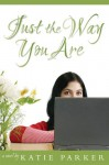 Just the Way You Are - Katie Parker