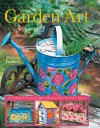 Garden Art: Delightful Projects for a Beautiful Outdoor Space - Mickey Baskett