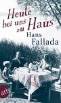 Heute bei uns zu Haus: Ein anderes Buch. Erfahrenes und Erfundenes (Fallada) - Hans Fallada