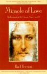 Miracle of Love (Reflections of the Christ Mind) - Paul Ferrini