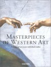 Masterpieces of Western Art: A History of Art in 900 Individual Studies from the Gothic to the Present Day (From Gothic to Neoclassicism: Part 1) - Robert Suckale, Manfred Wundram, Andreas Prater, Eva-Gesine Baur, Hermann Bauer
