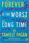 Forever is the Worst Long Time: A Novel - Camille Pagán
