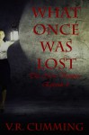 What Once Was Lost - V.R. Cumming