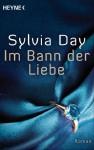 Im Bann der Liebe: Roman - Ursula Gnade, Sylvia Day