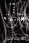 Fishing in the Maelstrom - David Lowenthal