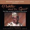 Of Water and Spirit: Ritual Magic and Initiation in the Life of an African Shaman - Malidoma Patrice Somé, Malidoma Patrice Somé, New World Library