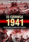 22 czerwca 1941, czyli jak zaczęła sie wielka wojna ojczyźniana - Mark Siemionowicz Sołonin
