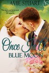 Once in a Blue Moon: A Cowboy Love Story (Bluebonnet, Texas Book 2) - Amie Stuart