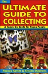 Ultimate Guide to Collecting - Frances A. Karnes