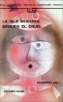 By Roberto Arlt La Isla Desierta Saverio El Cruel (Spanish Edition) [Paperback] - Roberto Arlt