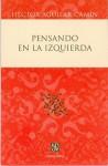 Pensando en la Izquierda - Héctor Aguilar Camín