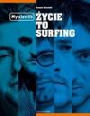 Myslovitz: Życie To Surfing - Leszek Gnoiński