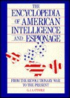 The Encyclopedia of American Intelligence & Espionage from the Revolutionary War to the Present - G.J.A. O'Toole