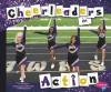 Cheerleaders in Action (Pebble Plus: Cheerleading) - Jen Jones, Gail Saunders-Smith