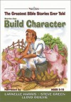 Stories That Build Character with CD (Greatest Bible Stories Ever Told) - Stephen Elkins