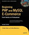 Beginning PHP and MySQL E-Commerce: From Novice to Professional, Second Edition - Cristian Darie