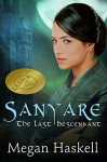 Sanyare: The Last Descendant (The Sanyare Chronicles Book 1) - Megan Haskell