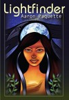 Lightfinder by Paquette, Aaron (2014) Paperback - Aaron Paquette