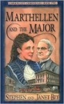Marthellen and the Major - Stephen Bly, Janet Chester Bly