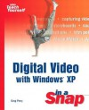 Digital Video with Windows XP in a Snap - Greg M. Perry