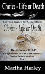 Choice Life or Death - Martha Harley, Phyllis R. Brown, Parice R Parker