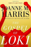 The Gospel of Loki Hardcover May 5, 2015 - Joanne M. Harris