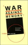 A War Against Memory?: The Future of Holocaust Remembrance - Isabel Wollaston