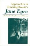 Approaches to Teaching Charlotte Bronte's Jane Eyre (Approaches to Teaching World Literature) - Diane Long Hoeveler, Beth Lau