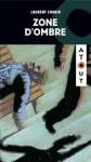 Zone D'ombre - Laurent Chabin, d'Alain Reno