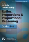 Developing Essential Understanding of Ratios, Proportions, and Proportional Reasoning for Teaching Mathematics: Grades 6-8 - Joanne Lobato, Amy B. Ellis, Randall I. Charles, Rose Mary Zbiek