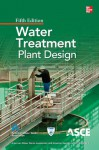 Water Treatment Plant Design 5/E - Asce/Awwa, American Water Works Association, American Society of Civil Engineers