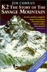 K2: The Story of the Savage Mountain - Jim Curran
