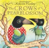 The Crows of Pearblossom - Aldous Huxley, Sophie Blackall
