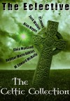 The Eclective: The Celtic Collection - M. Edward McNally, Shéa MacLeod, Heather Marie Adkins, PJ Jones, Alan Nayes, Jack Wallen