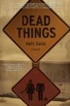 Dead Things - Matt Darst