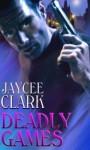 Deadly Games - Jaycee Clark