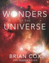 Wonders of the Universe - Brian Cox, Andrew Cohen