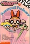 Powerpuff Professor - Amy Keating Rogers, Keith Batcheller