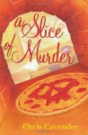 A Slice of Murder - Chris Cavender