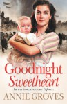 Goodnight Sweetheart - Annie Groves
